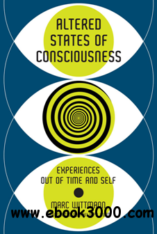 Altered States of Consciousness : Experiences Out of Time and Self