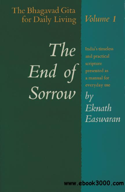 The End of Sorrow: The Bhagavad Gita for Daily Living, Volume 1