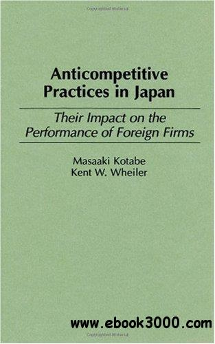 Anticompetitive Practices in Japan: Their Impact on the Performance of Foreign Firms