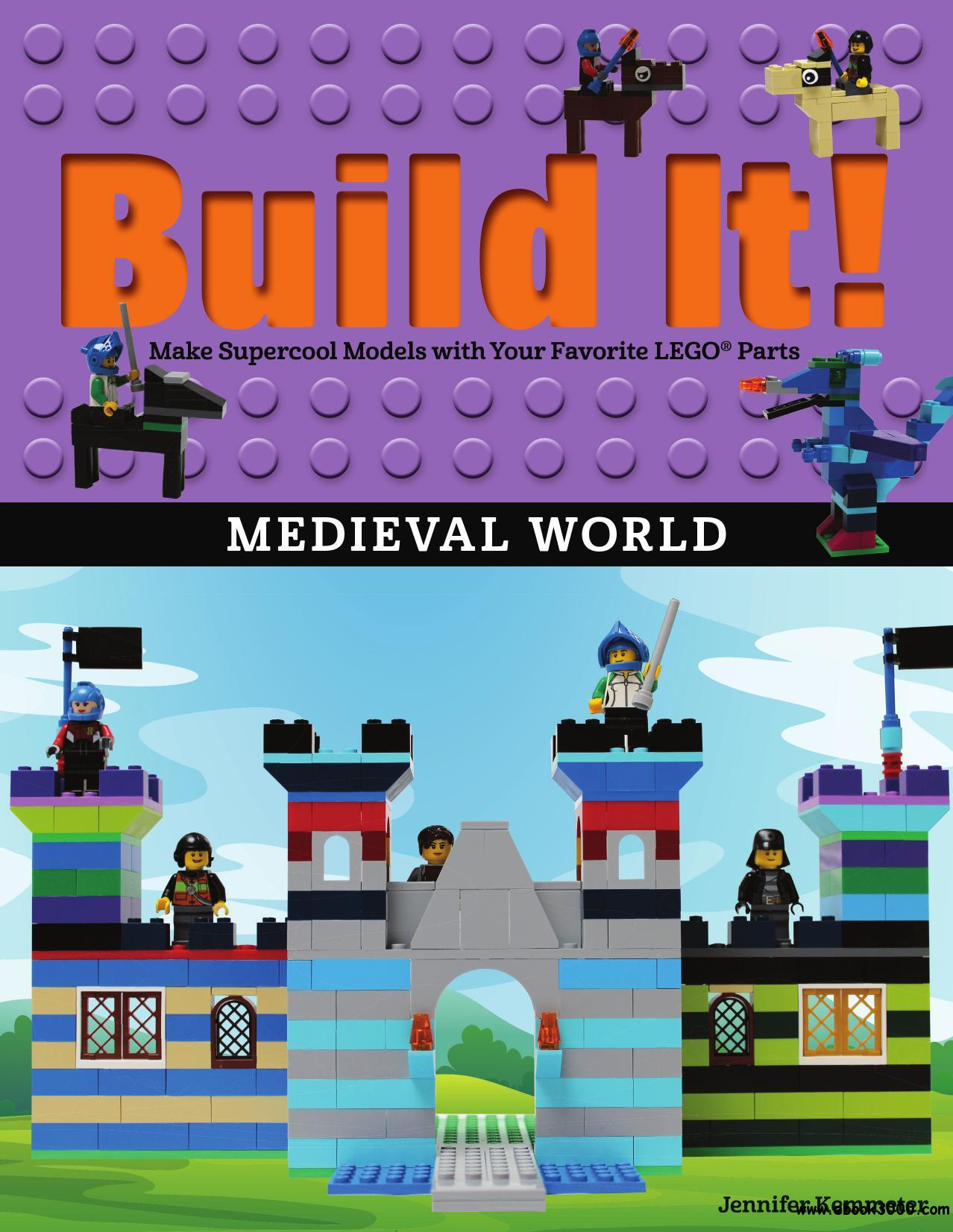 Build It! Medieval World: Make Supercool Models with Your Favorite LEGO? Parts (Brick Books)