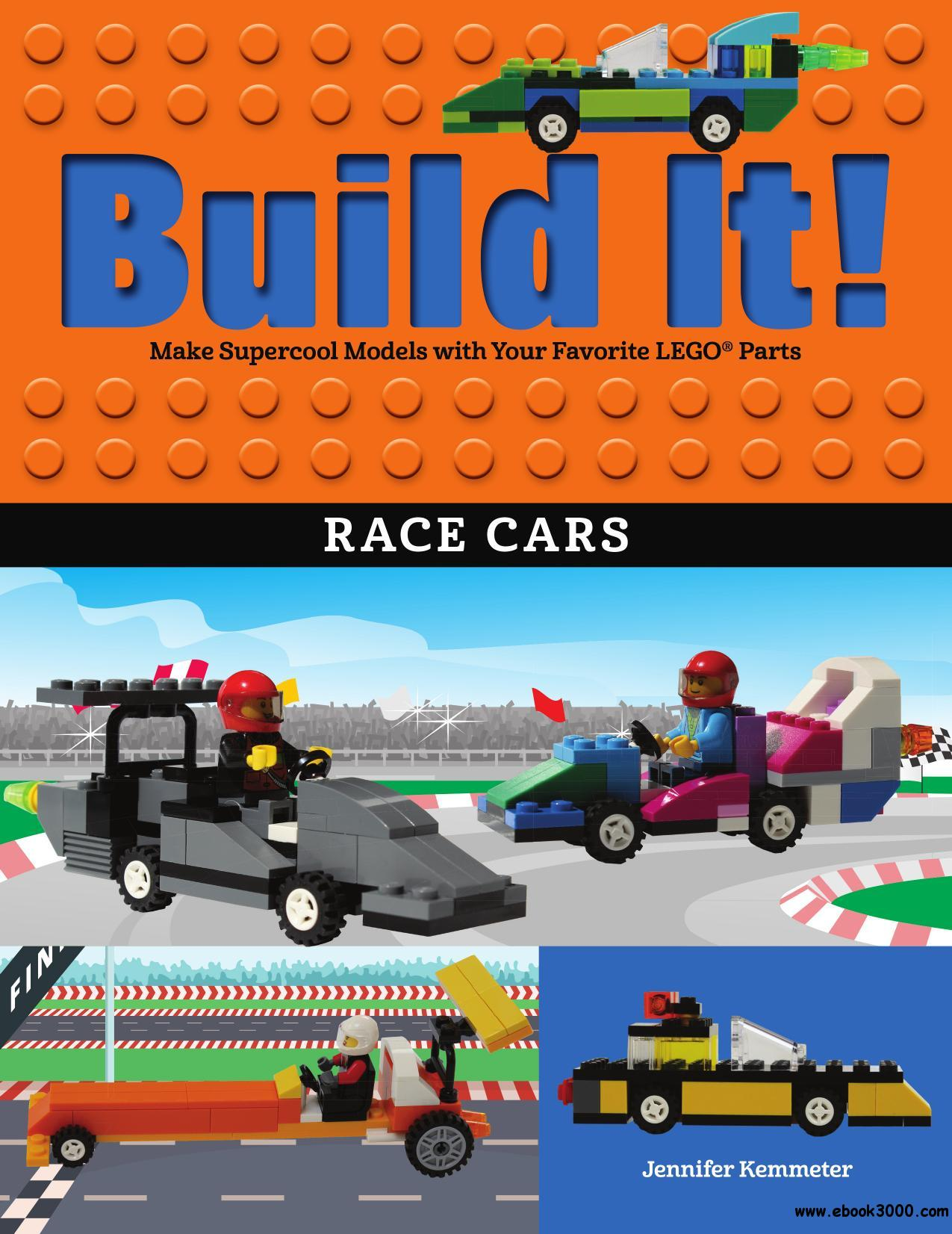 Build It! Race Cars: Make Supercool Models with Your Favorite LEGO? Parts (Brick Books)
