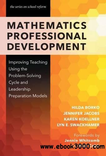 Mathematics Professional Development: Improving Teaching Using the Problem-Solving Cycle and Leadership Preparation Models