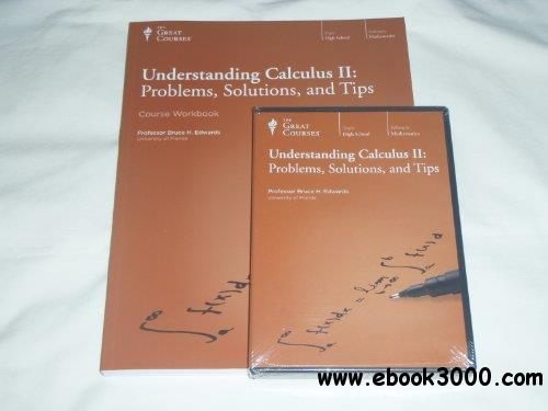 Understanding Calculus II: Problems, Solutions, and Tips (The Great Courses)