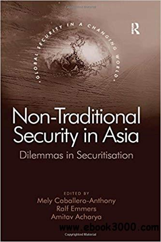 Non-Traditional Security in Asia: Dilemmas in Securitization