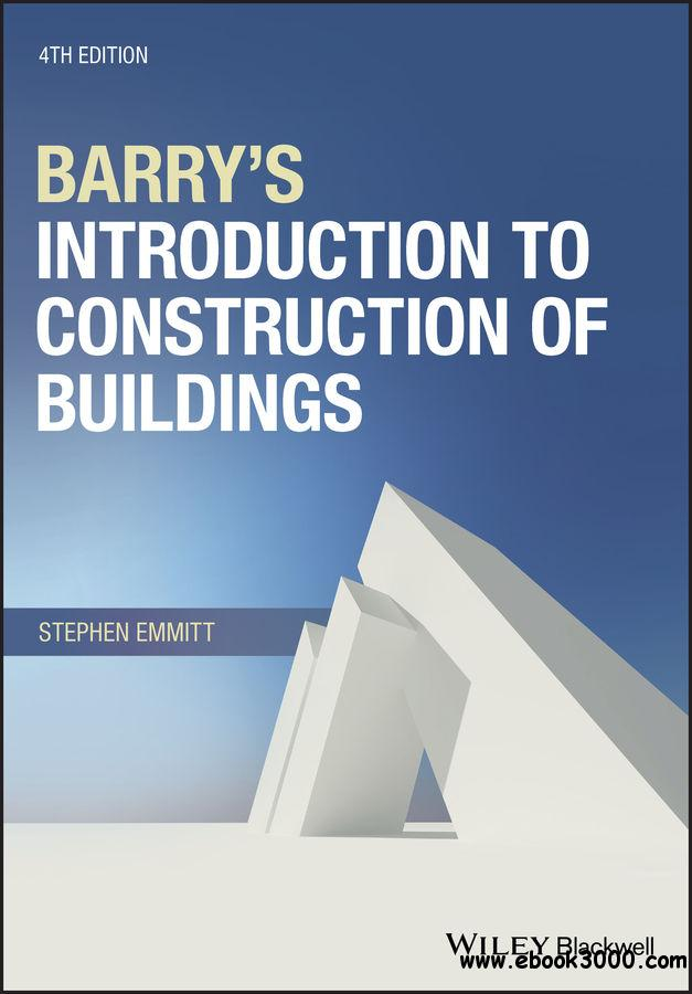 Barry's Introduction to Construction of Buildings, Fourth Edition