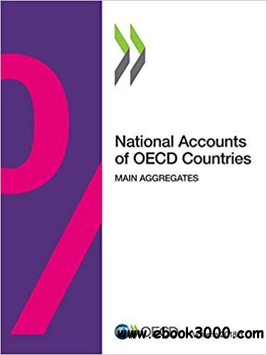 National Accounts of OECD Countries, Volume 2018 Issue 1: Main Aggregates