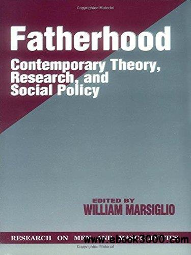 Fatherhood: Contemporary Theory, Research, and Social Policy
