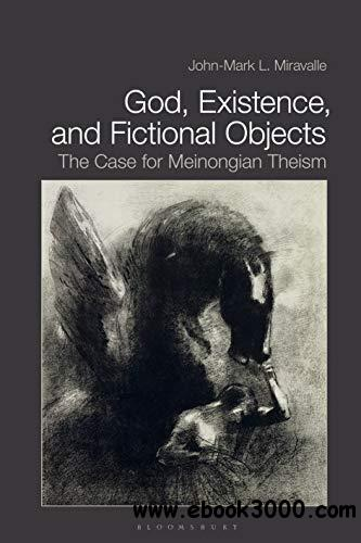 God, Existence, and Fictional Objects: The Case for Meinongian Theism