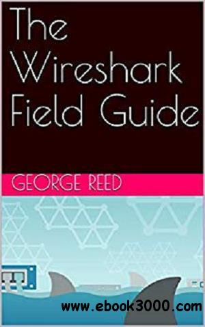 The Wireshark Field Guide - Free eBooks Download