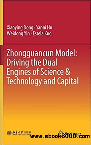 Zhongguancun Model: Driving the Dual Engines of Science & Technology and Capital