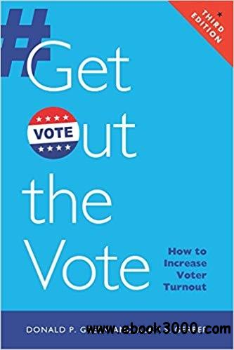 Get Out the Vote: How to Increase Voter Turnout, 3rd  Edition