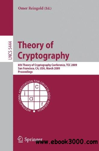 Theory of Cryptography: 6th Theory of Cryptography Conference, TCC 2009, San Francisco, CA, USA, March 15-17, 2009. Proceedings