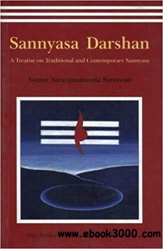 Sannyasa Darshan-A Treatise on Traditional and Contemporary Sannyasa
