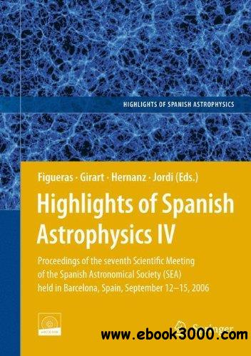 Highlights of Spanish Astrophysics IV: Proceedings of the Seventh Scientific Meeting of the Spanish Astronomical Society (SEA),