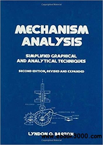 Mechanism Analysis: Simplified and Graphical Techniques, 2nd  Edition