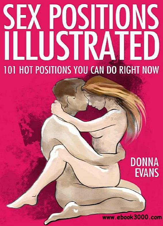 Sex Positions Illustrated: 101 Hot Positions You Can Do Right Now