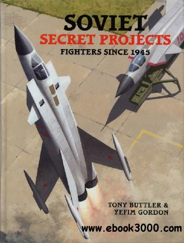 Soviet Secret Projects: Fighters Since 1945