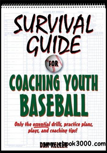 Survival Guide to Coaching Youth Baseball