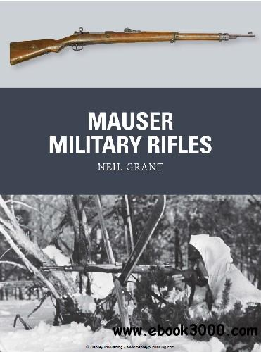Mauser Military Rifles (Osprey Weapon 39)