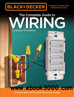 The Complete Guide to Wiring : Current with 2017-2020 Electrical Codes, Updated 7th Edition