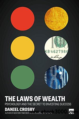 The Laws of Wealth: Psychology and the secret to investing success