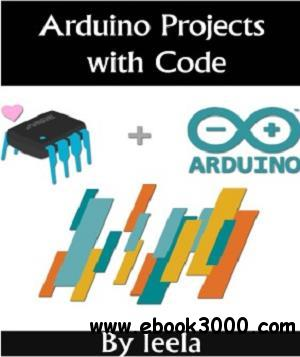 Arduino Projects With Code: Great Arduino Projects