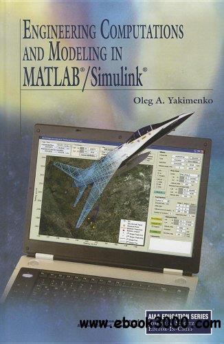 Engineering Computations and Modeling in MATLAB/Simulink