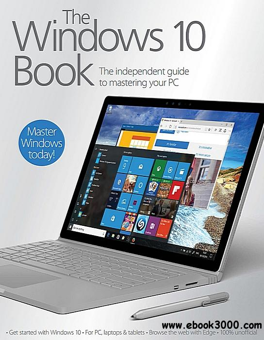 The Windows 10 Book - The independent guide to mastering your PC