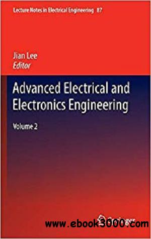 Advanced Electrical and Electronics Engineering: Volume 2 (Lecture Notes in Electrical Engineering)