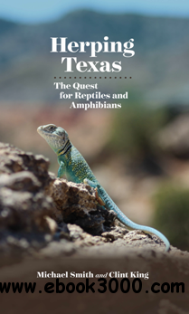 Herping Texas : The Quest for Reptiles and Amphibians