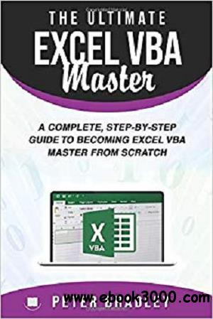 The Ultimate Excel VBA Master: A Complete, Step-by-Step