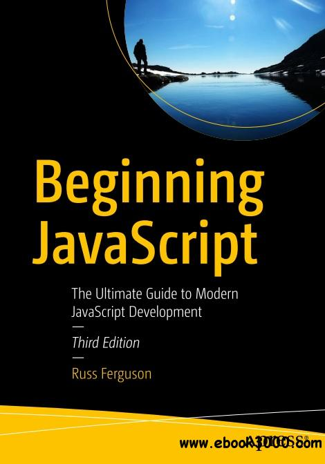 Beginning JavaScript: The Ultimate Guide to Modern JavaScript Development, 3rd edition