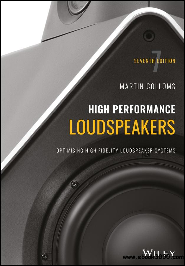 High Performance Loudspeakers: Optimising High Fidelity Loudspeaker Systems, 7th Edition
