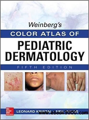 Weinberg's Color Atlas of Pediatric Dermatology, 5th ...