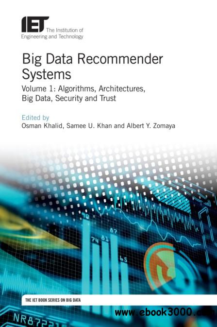 Big Data Recommender Systems - Volume 1: Algorithms, Architectures