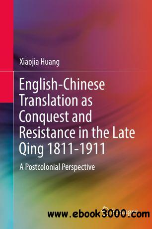 English-Chinese Translation as Conquest and Resistance in the Late
