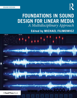 Foundations in Sound Design for Linear Media : A Multidisciplinary Approach