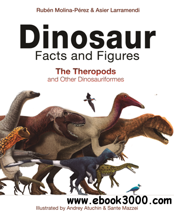 Dinosaur Facts and Figures : The Theropods and Other Dinosauriformes