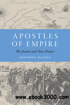 Apostles of Empire : The Jesuits and New France