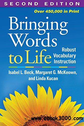 Bringing Words to Life: Robust Vocabulary Instruction, 2nd Edition