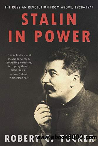 Stalin in Power: The Russian Revolution From Above, 1928 -1941