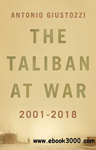 The Taliban at War: 2001 - 2018
