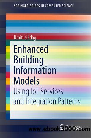 Enhanced Building Information Models: Using IoT Services and Integration Patterns