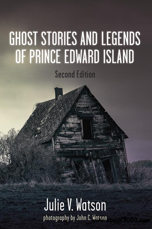 Ghost Stories and Legends of Prince Edward Island, 2nd Edition