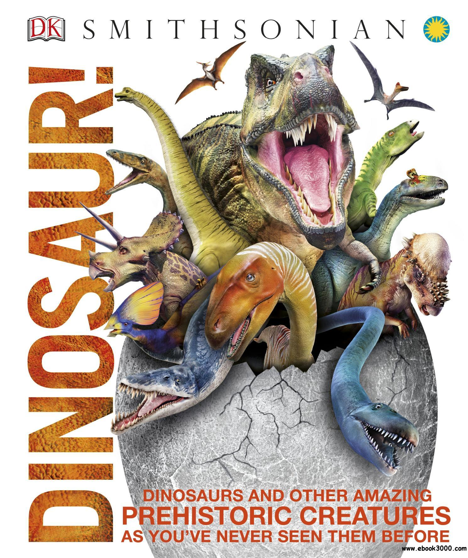 Dinosaur!: Over 60 Prehistoric Creatures as You've Never Seen Them Before (Knowledge Encyclopedias), 2nd Edition