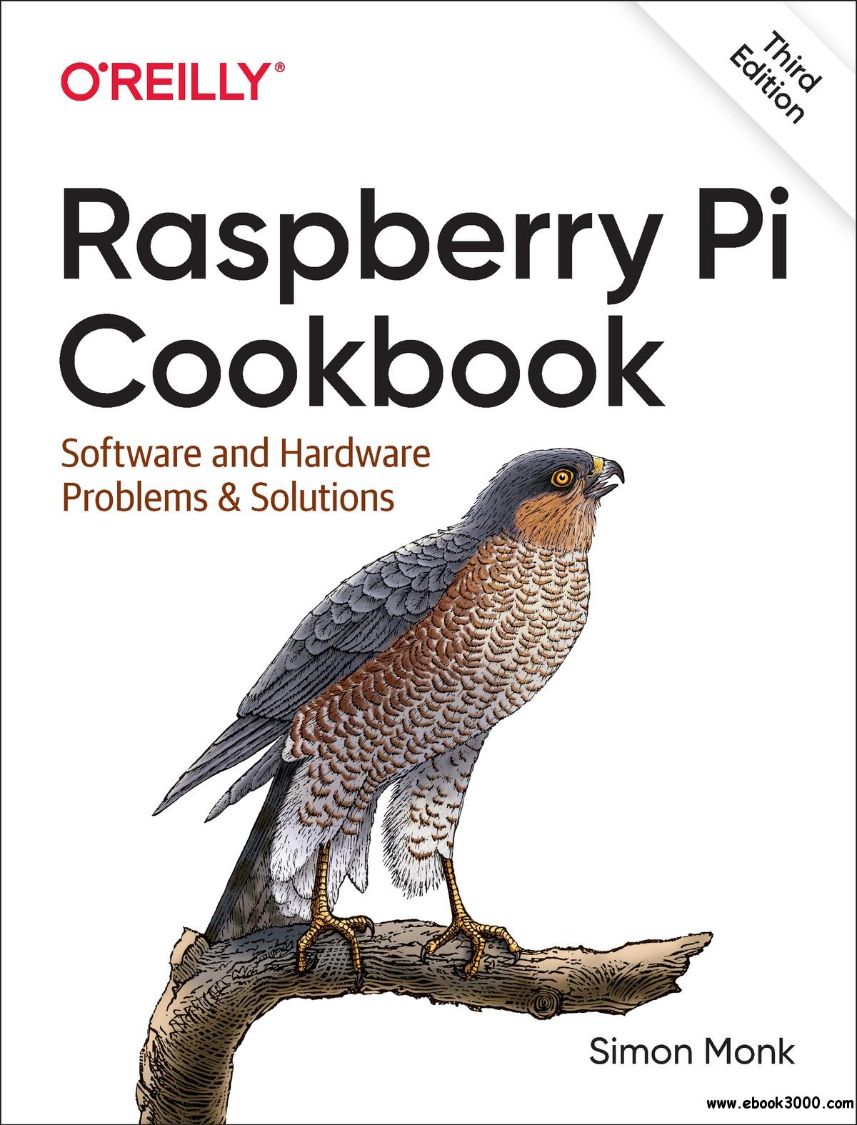 Raspberry Pi Cookbook: Software and Hardware Problems and Solutions, 3rd Edition