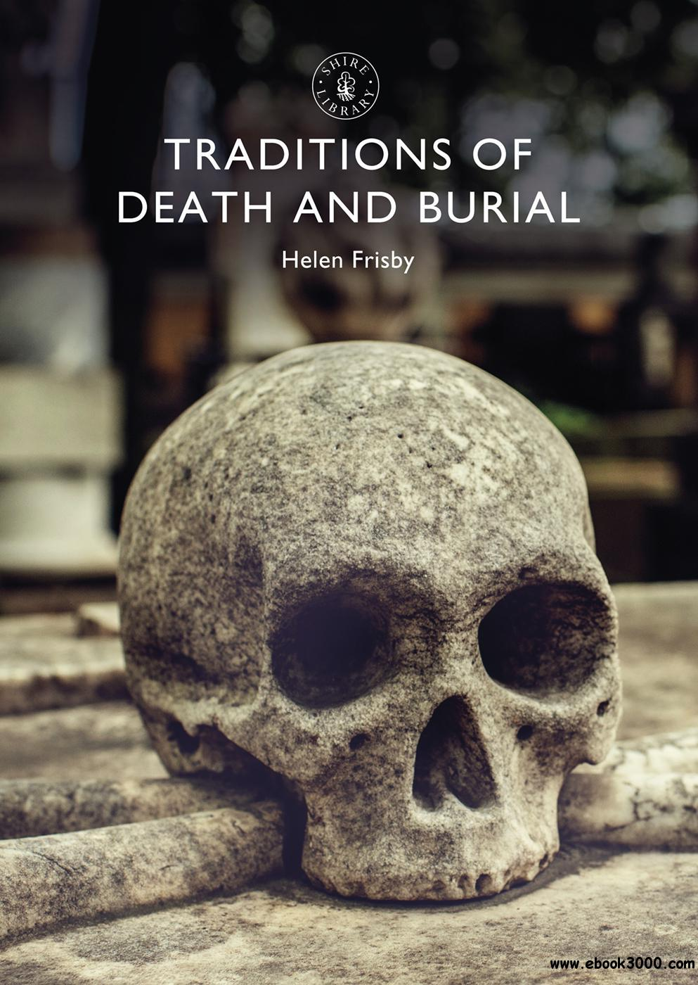 Traditions of Death and Burial (Shire Library, Book 863)