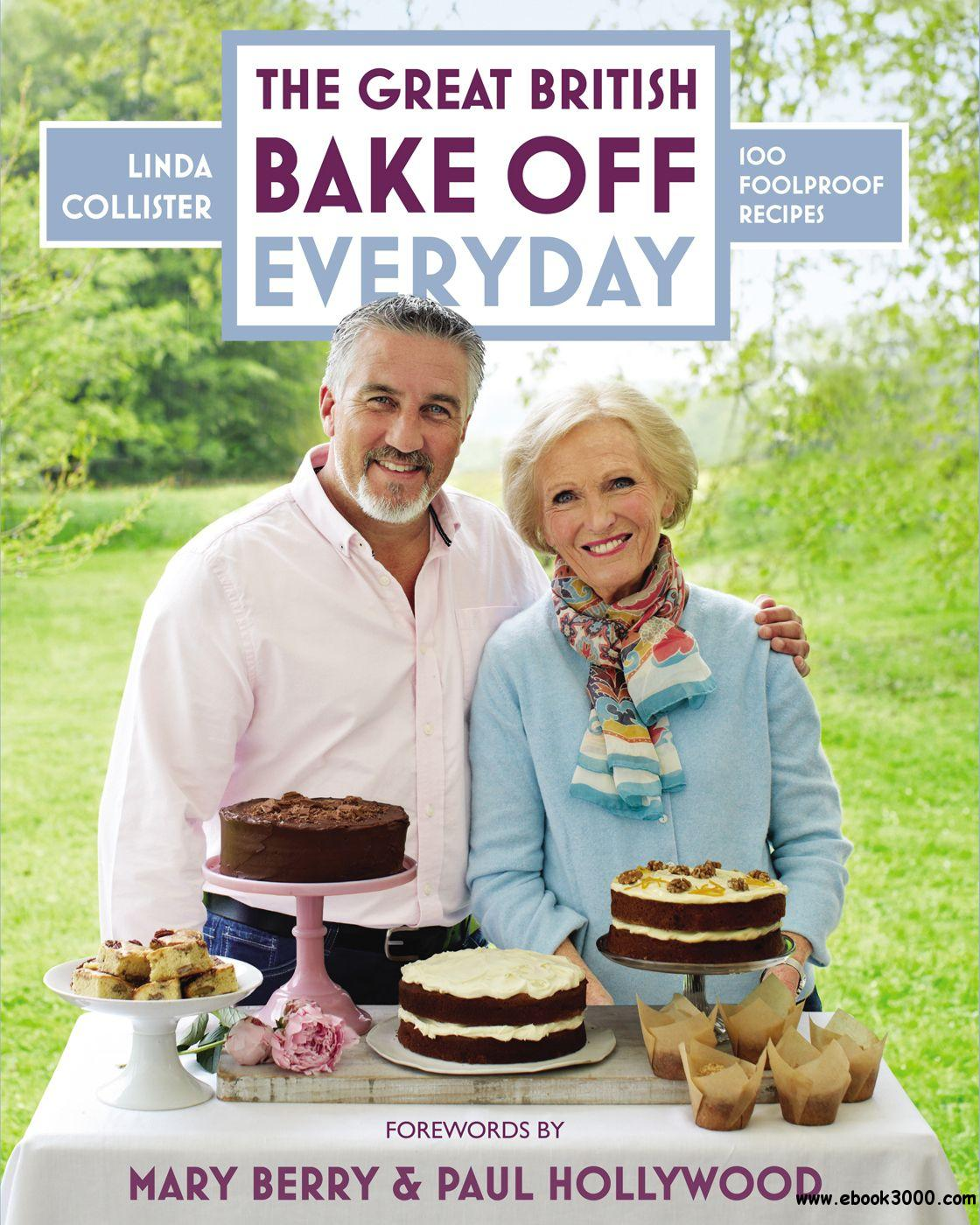 Great British Bake Off Everyday: Over 100 Foolproof Bakes