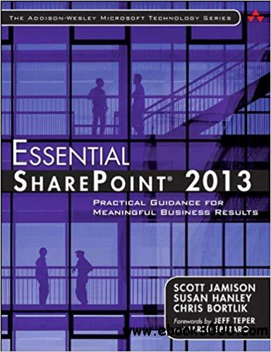 Essential SharePoint? 2013: Practical Guidance for Meaningful Business Results