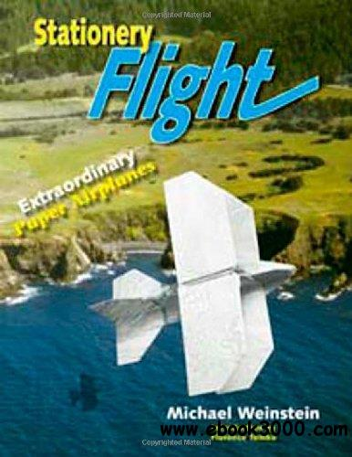 Stationery Flight: Extraordinary Paper Airplanes
